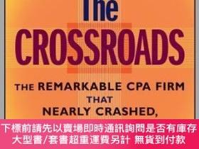 二手書博民逛書店預訂At罕見The Crossroads: The Remarkable Cpa Firm That Nearly