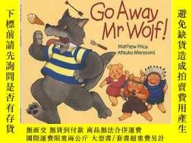二手書博民逛書店英文原版繪本罕見Go Away Mr Wolf! 走開大灰狼 翻