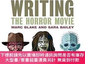 二手書博民逛書店Writing罕見The Horror MovieY255174 Marc Blake Bloomsbury