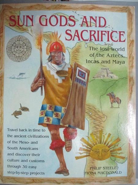 【書寶二手書T3/兒童文學_LLE】Sun Gods And Sacrifice_Steele, Philip/ MacDonald, Fiona