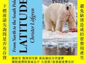 二手書博民逛書店【罕見】2020年出版 From the North to the South Pole - Latitude