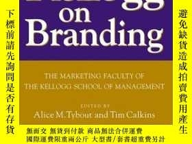 二手書博民逛書店Kellogg罕見on Branding: The Marketing Faculty of The Kellog