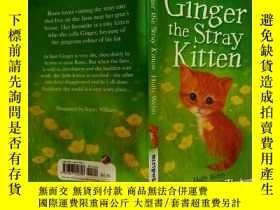 二手書博民逛書店Ginger罕見the Stray Kitten:一只流浪的小貓Y200392