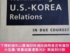 二手書博民逛書店英文原版:TOWARD罕見NORMALIZING U.S.-KOREA RELATIONSY367822 E