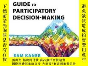 二手書博民逛書店Facilitator s罕見Guide To Participatory Decision-making (jo