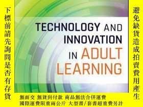 二手書博民逛書店Technology罕見and Innovation in Adult LearningY410016 Kat