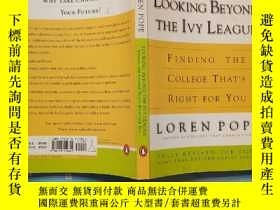 二手書博民逛書店Looking罕見Beyond the Ivy League: Finding the College That
