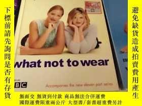 二手書博民逛書店what罕見not to wear【24開本硬精裝銅版彩印,英文