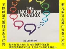 二手書博民逛書店The罕見Inclusion Paradox: The Obama Era and the Transformat