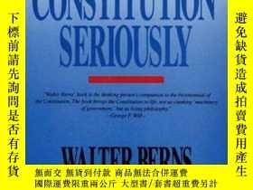 二手書博民逛書店Taking罕見The Constitution SeriouslyY256260 Walter Berns