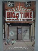 【書寶二手書T3/漫畫書_RJC】Bigg Time_A Farcical Fable of Fleeting Fame
