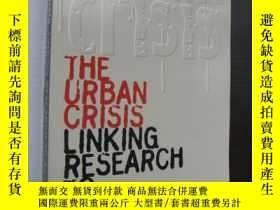 二手書博民逛書店THE罕見URBAN CRISIS:Linking Resear