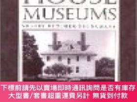 二手書博民逛書店Historic罕見House Museums: A Practical Handbook for Their C