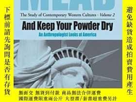 二手書博民逛書店And罕見Keep Your Powder Dry-保持你的粉末幹燥Y436638 Margaret Mead