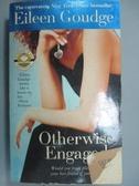 【書寶二手書T8/原文小說_ICN】Otherwise Engaged_Goudge, Eileen