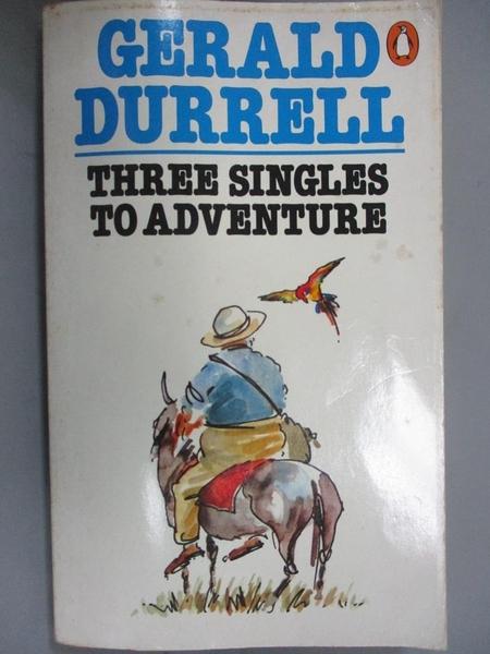 【書寶二手書T4/原文小說_MQK】Three singles to adventure_Gerald Durrell ; Ralph Thompson