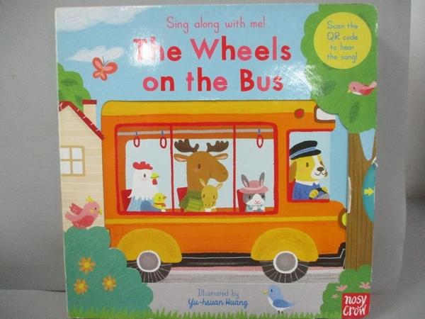 【書寶二手書T5/少年童書_JAB】Sing Along with Me! The Wheels on the Bus_