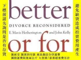 二手書博民逛書店For罕見Better Or For WorseY364682 E. Mavis Hetherington W