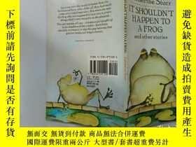 二手書博民逛書店It罕見Shouldn t Happen To A Frog:這不應該發生在青蛙身上Y200392