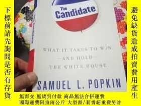 二手書博民逛書店The罕見Candidate WHAT IT TAKES TO WIN AND THE WHITE HOUSE 原