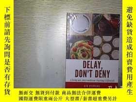 二手書博民逛書店DELAY罕見DON T DENY 未開封........Y20