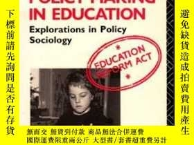 二手書博民逛書店Politics罕見And Policy-making In EducationY256260 Stephen