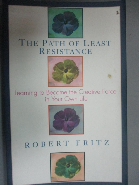 【書寶二手書T1/心理_NEM】The Path of Least Resistance: Learning to Become the Creative…