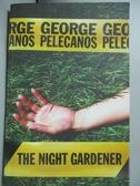 【書寶二手書T9/原文小說_LJT】The Night Gardener_George Pelecanos