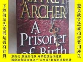 二手書博民逛書店外文書罕見JEFFREY ARCHER A· Prisoner of Birth(共615頁,32開)Y159