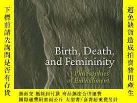 二手書博民逛書店Birth,罕見Death, And Femininity: P