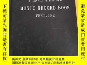 二手書博民逛書店I罕見HAVE A DREAM MUSIC RECORD BOOK WESTL IFEY227550 GEZH