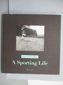 【書寶二手書T7/體育_RHY】A Sporting Life_Jacques Henri Lartigue