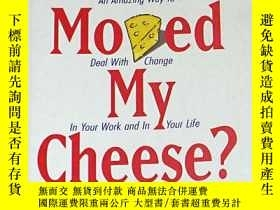 二手書博民逛書店Who罕見Moved My Cheese?:An Amazing Way to Deal with Change