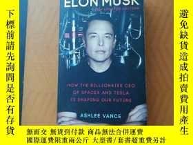 二手書博民逛書店罕見二手!Elon Musk: How the Billiona