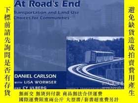 二手書博民逛書店At罕見Roads End: Transportation And Land Use Choices For Co