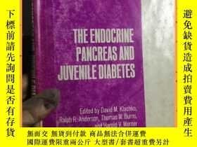 二手書博民逛書店英文書罕見the endocrine oancreas and juvenile diabetes 內分泌失調與青
