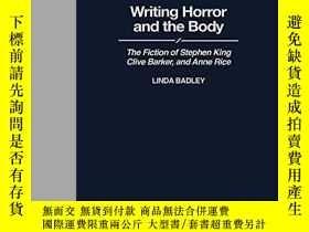 二手書博民逛書店Writing罕見Horror And The BodyY256260 Linda Badley Greenw