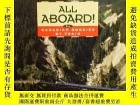 二手書博民逛書店All罕見aboard!: The Canadian Rockies by train-全體上船!:乘火車去加拿大