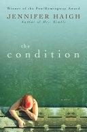 二手書博民逛書店 《The Condition: A Novel》 R2Y ISBN:9780060755782│Harper Collins