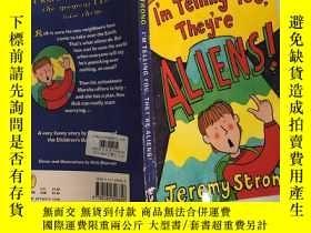 二手書博民逛書店i'm罕見telling you they're aliens 我告訴你他們是外星人Y200392
