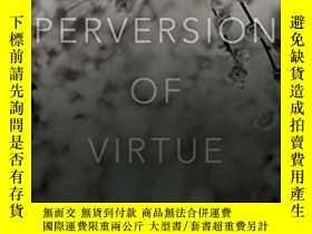 二手書博民逛書店The罕見Perversion Of Virtue: Understanding Murder-suicide-道