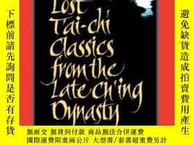 二手書博民逛書店Lost罕見T ai-chi Classics From The Late Ch ing DynastyY36