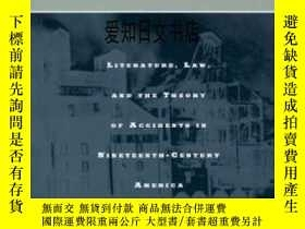 二手書博民逛書店【罕見】Shifting The Blame: Literature Law And The Theory Of