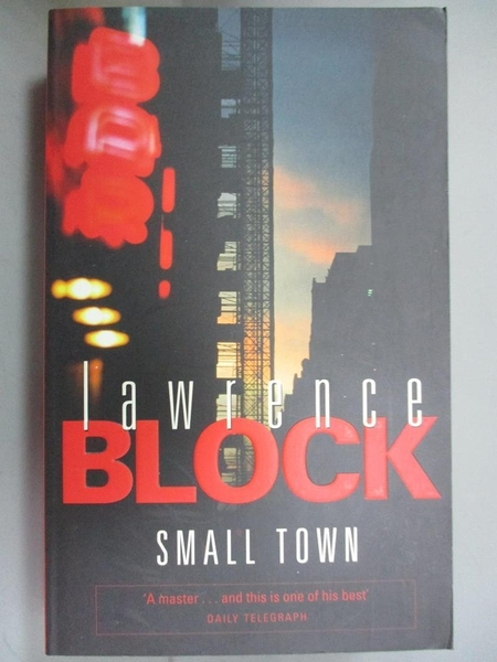 【書寶二手書T9/原文小說_NMA】Small Town: A Novel of New York_Lawrence Block