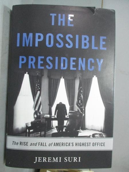 【書寶二手書T2/原文小說_WEG】The Impossible Presidency: The Rise and Fa