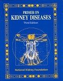 二手書博民逛書店 《Primer on Kidney Diseases》 R2Y ISBN:0122991001