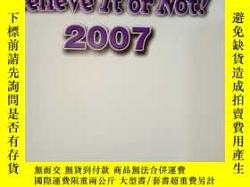 二手書博民逛書店Believe罕見It or NOT! 2007(英文原版)Y228084 不認識 不認識