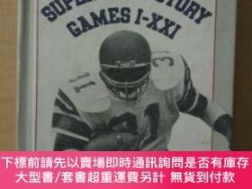 二手書博民逛書店The罕見Complete Super Bowl Story, Games I-xxiY255174 Rich