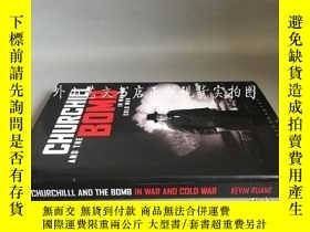 二手書博民逛書店Churchill罕見and the Bomb in War a