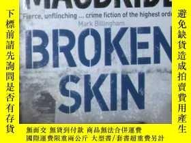 二手書博民逛書店原版英文書《罕見Broken Skin 》by Stuart M